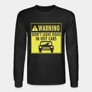 Long sleeves Warning don't leave dogs in hot cars