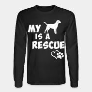 Long sleeves My dog is a rescue