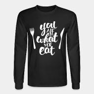 Long sleeves you are what you eat