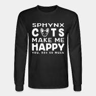 Long sleeves Sphynx cats make me happy. You, not so much.