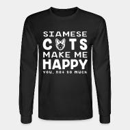 Long sleeves Siamese cats make me happy. You, not so much.