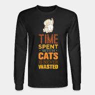 Long sleeves Time spent with cats is never wasted
