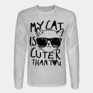 Long sleeves My cat is cuter than you