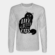 Long sleeves Life is better with cats