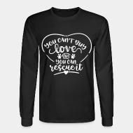 Long sleeves you can,t buy lover but you can rescue it
