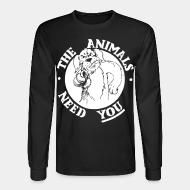 Long sleeves The animals need you