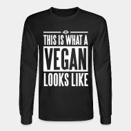 Long sleeves This is what a vegan looks like