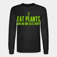 Long sleeves Eat plants and no one gets hurt!