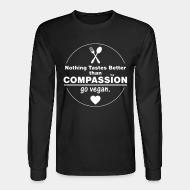 Long sleeves Nothing tastes better tham compassion go vegan
