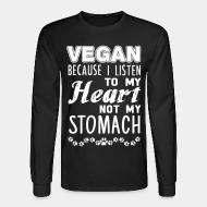 Long sleeves Vegan because i listen to my heart not my stomach