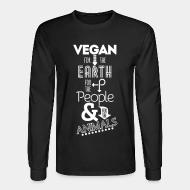 Long sleeves Vegan for the earth for the people & for the animals