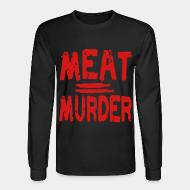 Long sleeves Meat = murder