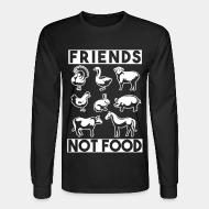 Long sleeves Friends not food