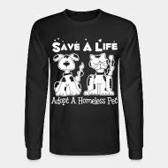 Long sleeves Save a lift adopt a homeless pet