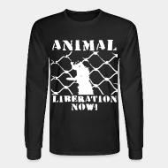 Long sleeves Animal liberation now !
