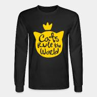 Long sleeves Cats rule the world