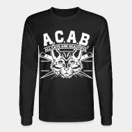 Long sleeves A.C.A.B. all cats are beautifful