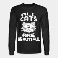 Long sleeves all cats are beautiful