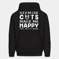 Hoodie Siamese cats make me happy. You, not so much.
