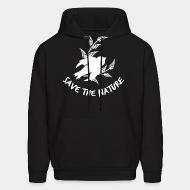 Hooded Sweatshirt save the nature