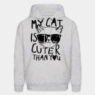 Hooded Sweatshirt My cat is cuter than you