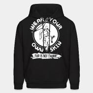 Hooded Sweatshirt Wear your own skin fur is not fabric