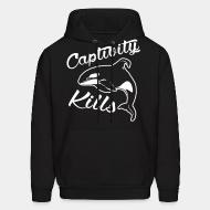 Hooded Sweatshirt Captivity kills