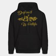 Hooded Sweatshirt Defend wildlife