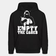 Hooded Sweatshirt Empty the cages
