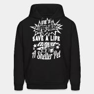 Hooded Sweatshirt Be a super-hero save a life adopt a shelter pet