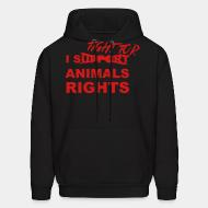 Hoodie Ifight for animals rights
