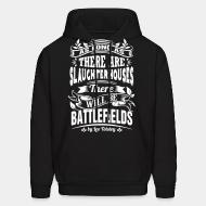 Hooded Sweatshirt as long as there slaugtherhouses will be battlefilds