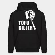 Hooded Sweatshirt tofu killer