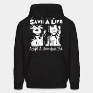 Hooded Sweatshirt Save a lift adopt a homeless pet