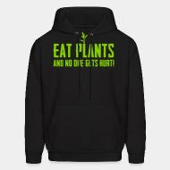 Hooded Sweatshirt Eat plants and no one gets hurt!