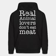 Hooded Sweatshirt real animal lovers don't eat meat
