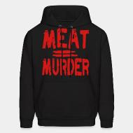 Hooded Sweatshirt Meat = murder
