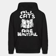 Hooded Sweatshirt all cats are beautiful