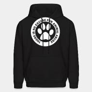 Hoodie There is no excuse for animal abuse