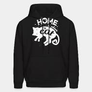 Hooded Sweatshirt Home is where my cat is