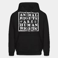 Hooded Sweatshirt Animal rights are human rights
