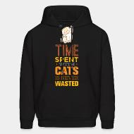 Hoodie Time spent with cats is never wasted