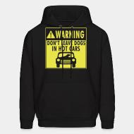 Hoodie Warning don't leave dogs in hot cars