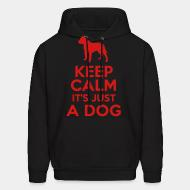 Hoodie Keep cal it's just a dog