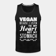 Tank top Vegan because i listen to my heart not my stomach