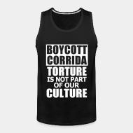 Tank top Boycott corrida torture is not part of our culture