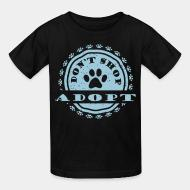 Kid tshirt don't shop adopt