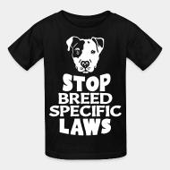 Kid tshirt stop breed specific laws