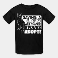 Kid tshirt saving a life will change yours adopt !