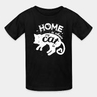 Children t-shirt Home is where my cat is